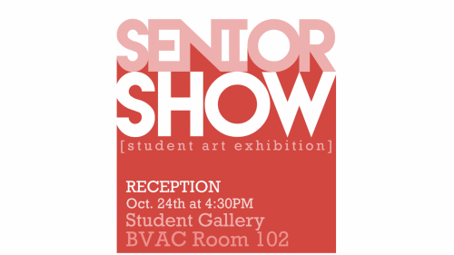 The image shows text on a red background. It reads: Senior Show [student art exhibition]. Reception: October 24 at 4:30 PM. Student Gallery. BVAC Room 102.