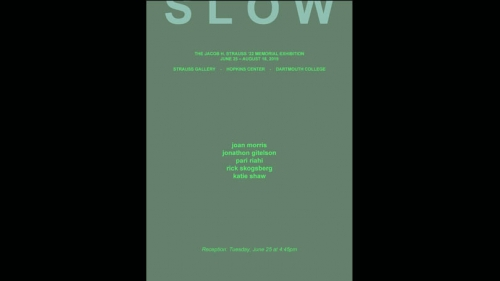 slow exhibition