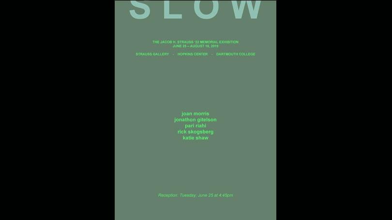 slow exhibition